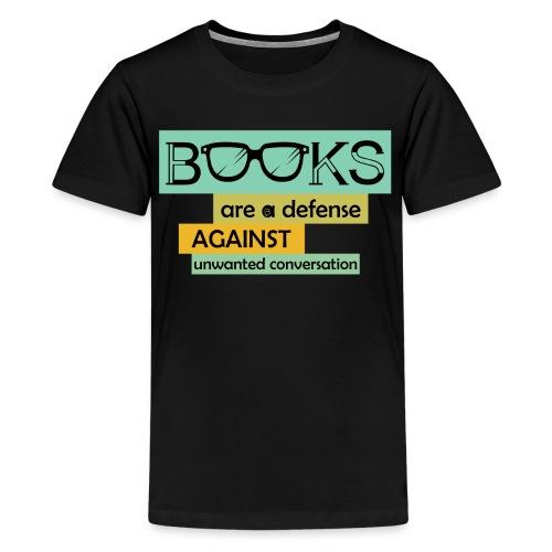 0201 books are a defense ... | reader - Teenage Premium T-Shirt