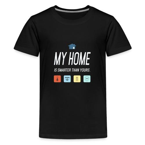 Mein Haus ist Smarter Technik Nerd Geschenk Idee - Teenager Premium T-Shirt