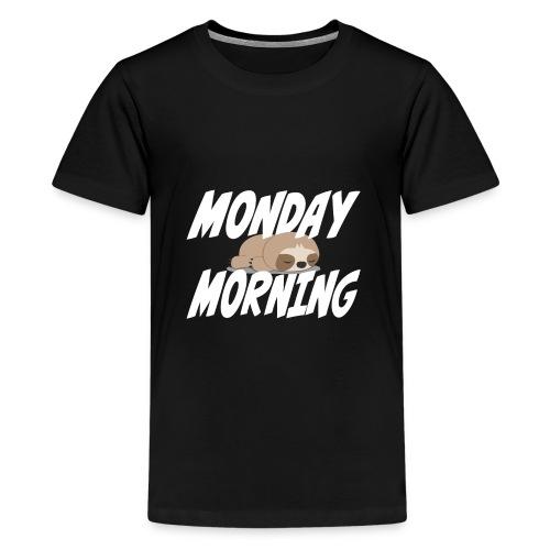 Montag Morgen Müdigkeit Wochenende ist vorbei - Teenager Premium T-Shirt