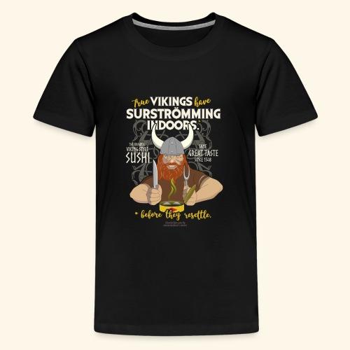 Surströmming Viking Sushi Indoors - Teenager Premium T-Shirt