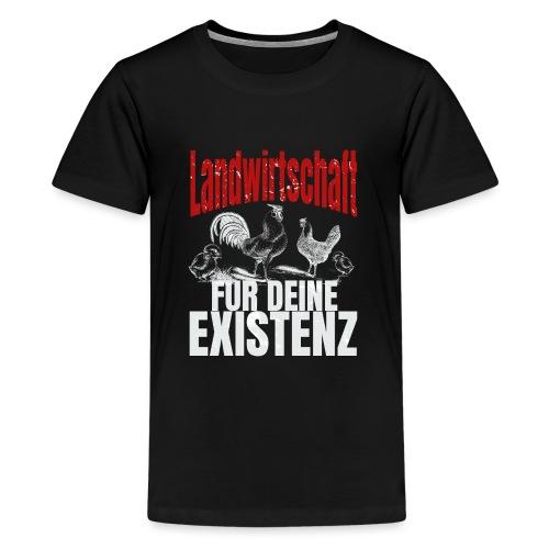 Landwirtschaft für Deine Existenz - Landwirt Huhn - Teenager Premium T-Shirt