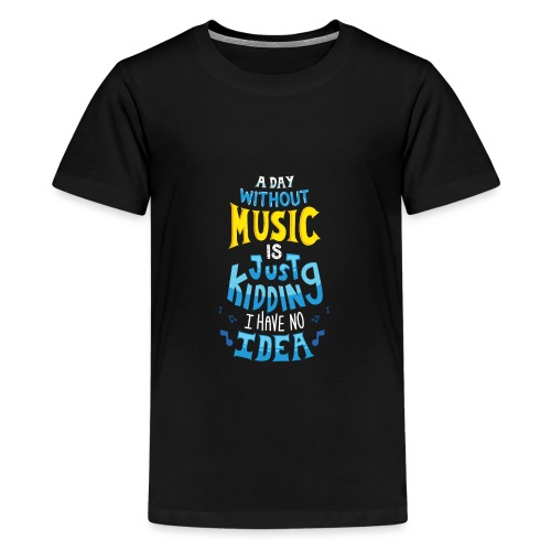 Lustig Cool A Day Without Music Geschenk Idee - Teenager Premium T-Shirt