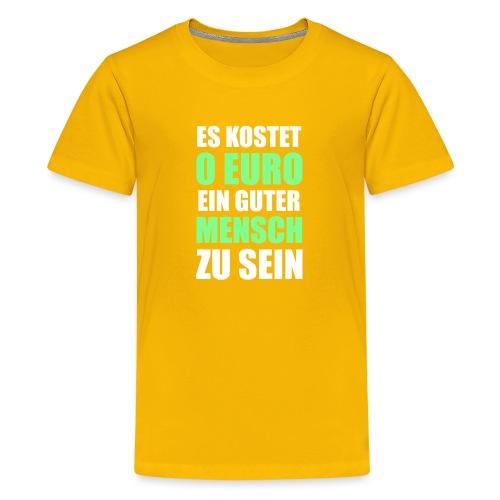 Guter Mensch Motivation Typografie - Teenager Premium T-Shirt