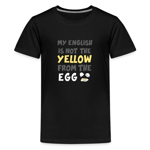 Das gelbe vom Ei Witz englisch - Teenager Premium T-Shirt
