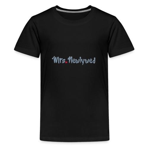 Mrs Newlywed - Teenage Premium T-Shirt