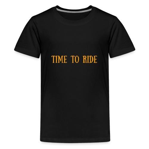 TIME TO RIDE - T-shirt Premium Ado
