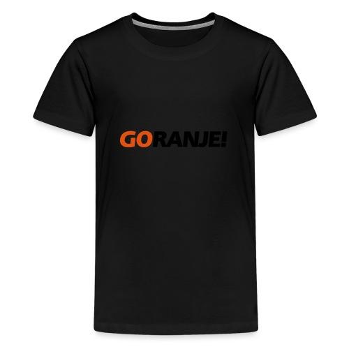 Go Ranje - Goranje - 2 kleuren - Teenager Premium T-shirt