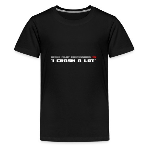 I CRASH A LOT - Teenage Premium T-Shirt