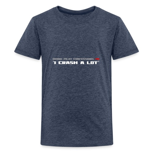 I CRASH A LOT - Teenage Premium T-Shirt