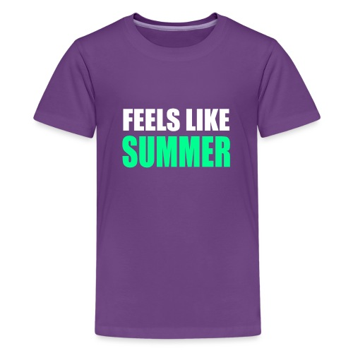Feels like summer - Teenager Premium T-Shirt