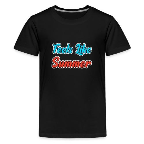 Feels Like Summer - Teenager Premium T-Shirt