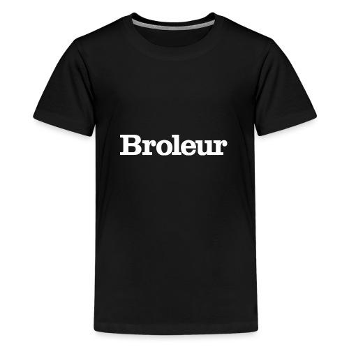 Broleur - Teenage Premium T-Shirt