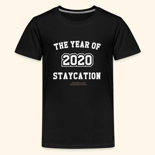 Quarantäne T Shirt Spruch 2020 Year of Staycation - Teenager Premium T-Shirt