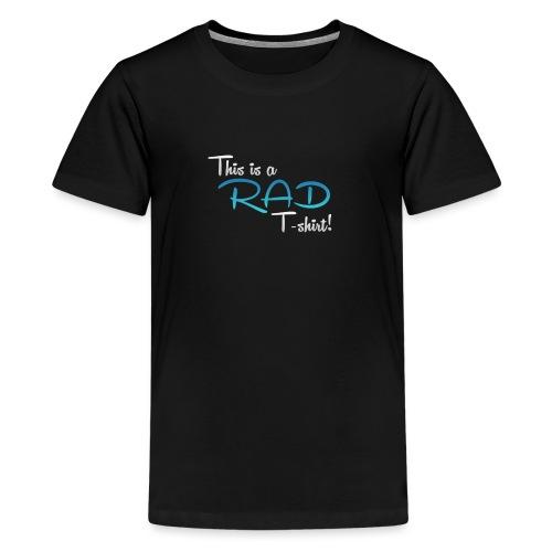 This Is A Rad T-Shirt - Blue - Teenage Premium T-Shirt