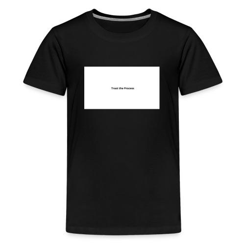 Trust the Process - Teenager Premium T-Shirt