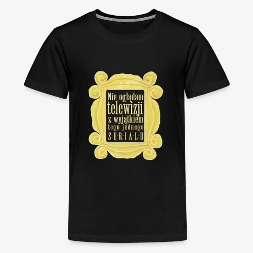 Dla tych co oglądają i to nie raz :) - Koszulka młodzieżowa Premium