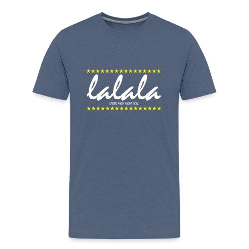 Lalala - Teenager Premium T-Shirt