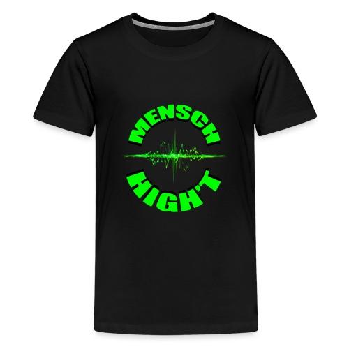 Mensch High't - Teenager Premium T-Shirt