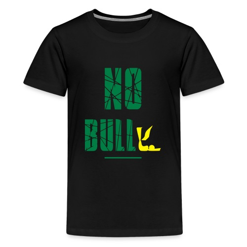 No Bull-y (bully) vector-image - Teenage Premium T-Shirt