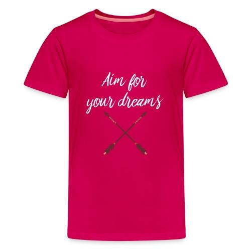 Aim for your Dreams white - Teinien premium t-paita