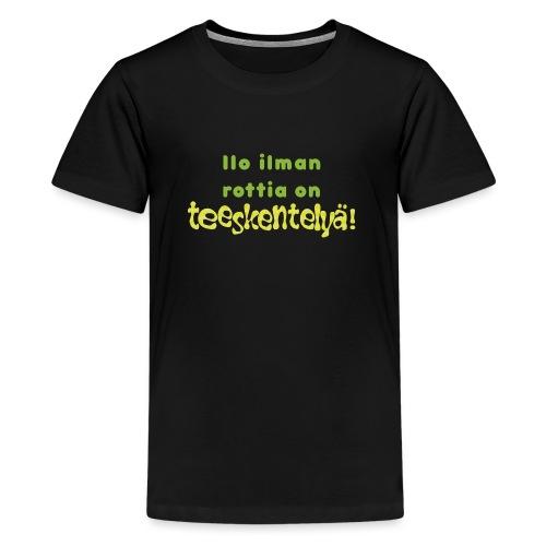 Ilo ilman rottia - vihreä - Teinien premium t-paita
