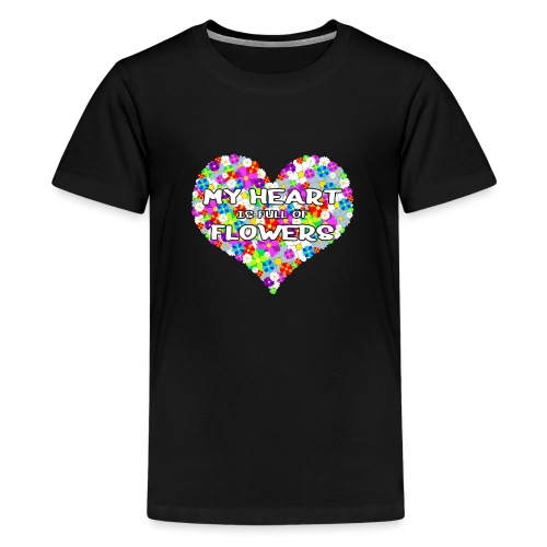 My Heart is full of Flowers - Teenager Premium T-Shirt