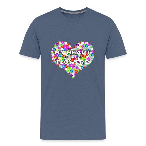 My Heart is full of Flowers - Teenager Premium T-Shirt