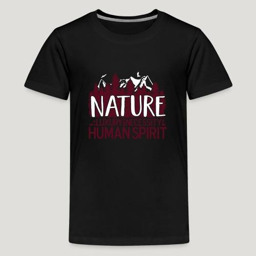 Nature is not a luxury ... für Naturliebhaber! - Teenager Premium T-Shirt
