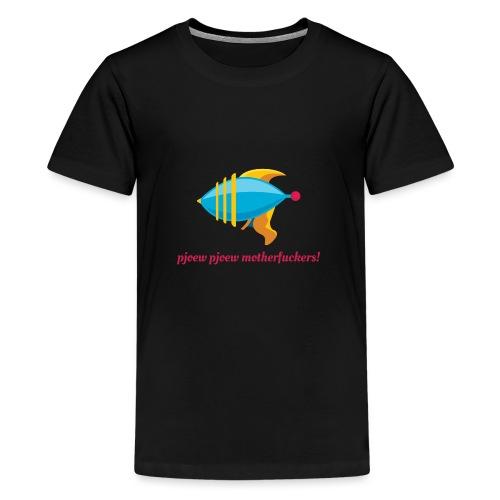 Pjoew Pjoew Motherf * ckers - Teenager Premium T-shirt