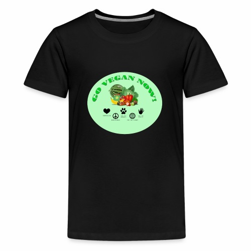 GO VEGAN NOW! - Teenager Premium T-Shirt