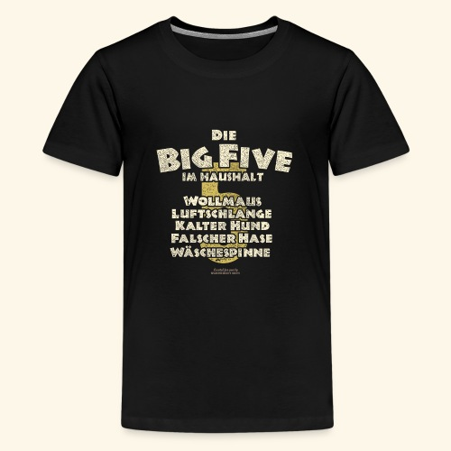 Sprüche T Shirt Big Five im Haushalt - Teenager Premium T-Shirt