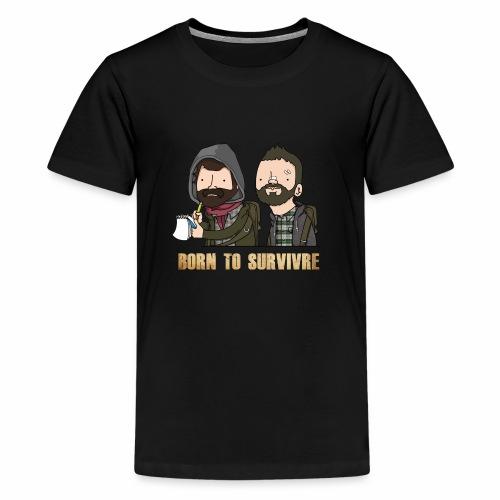Born to Survivre - T-shirt Premium Ado