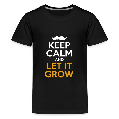 Keep Calm And Let It Grow - Teenager Premium T-Shirt