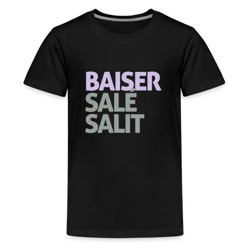 Baiser salé salit - T-shirt Premium Ado