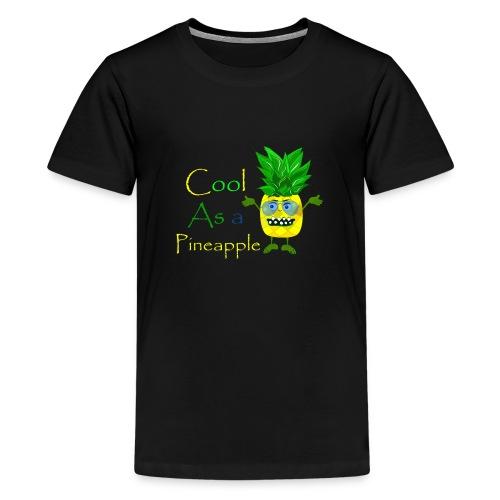 cool as a pineapple - Teenager Premium T-shirt
