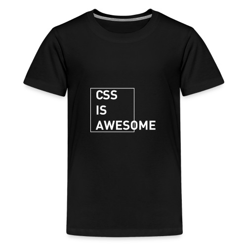 CSS is awesome - Teenager Premium T-Shirt