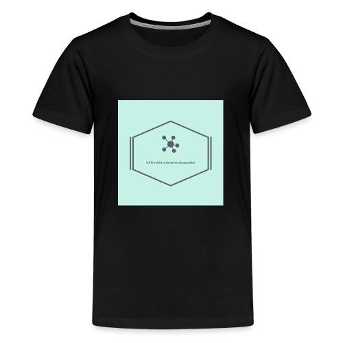 Ich bin nicht so dumm wie du aussiehst - Teenager Premium T-Shirt