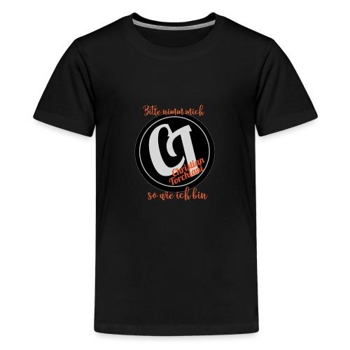 Bitte nimm mich so wie ich bin - die Kollektion - Teenager Premium T-Shirt