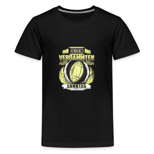 Jeden verdammten Sonntag - Teenager Premium T-Shirt