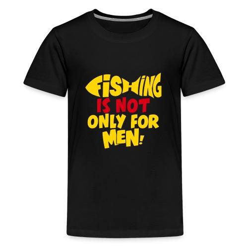 Women go fishing aswell - Teenage Premium T-Shirt