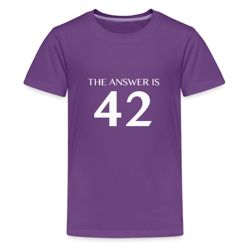 The Answer is 42 White - Teenage Premium T-Shirt