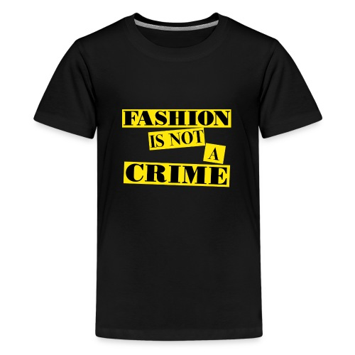 FASHION IS NOT A CRIME - Teenage Premium T-Shirt