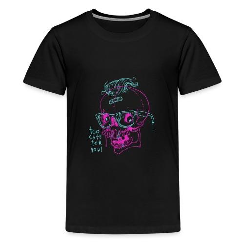 TOO CUTE FOR YOU - Koszulka młodzieżowa Premium