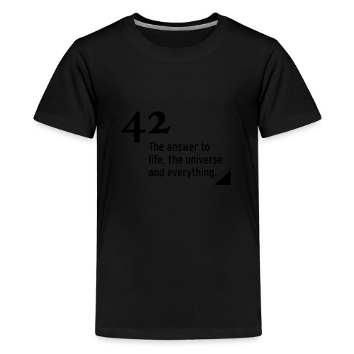 42 - the answer - Teenager Premium T-Shirt