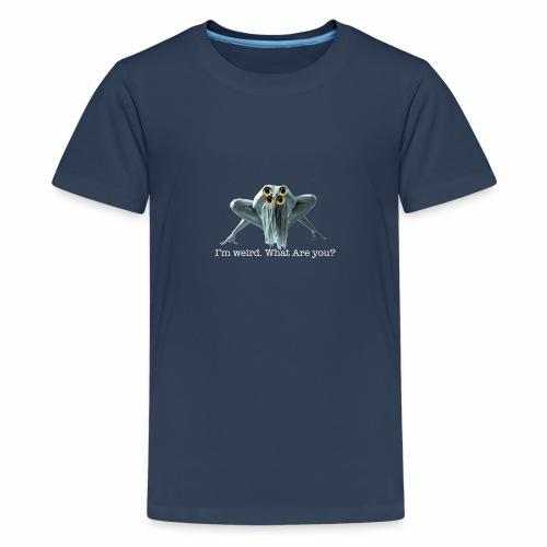 Im weird - Teenage Premium T-Shirt