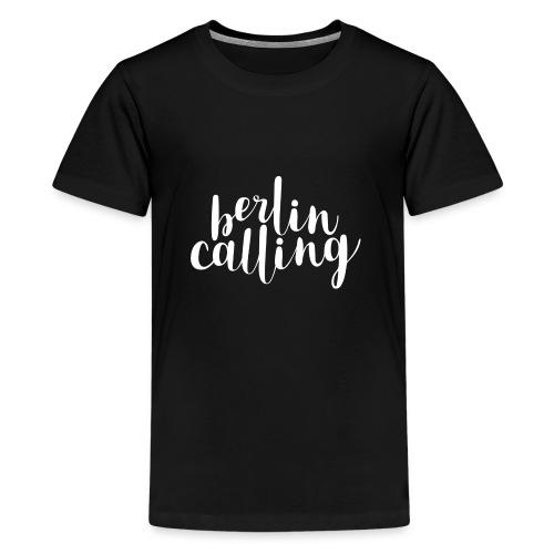 Berlin Calling - Teenager Premium T-Shirt