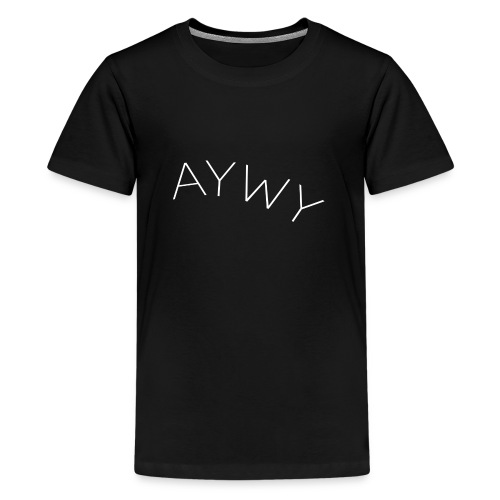 AYWY Clothing - Teenager Premium T-Shirt