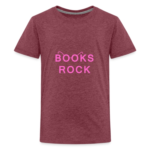 Books Rock Pink - Teenage Premium T-Shirt