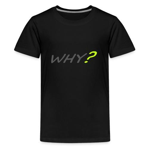 WHY? - Premium-T-shirt tonåring