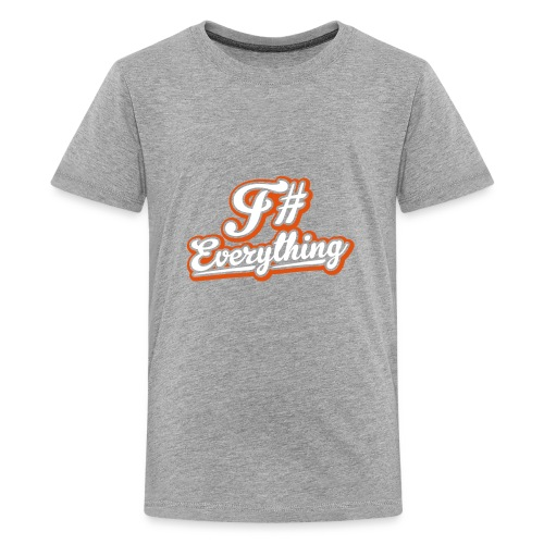 F# Everything - Teenage Premium T-Shirt